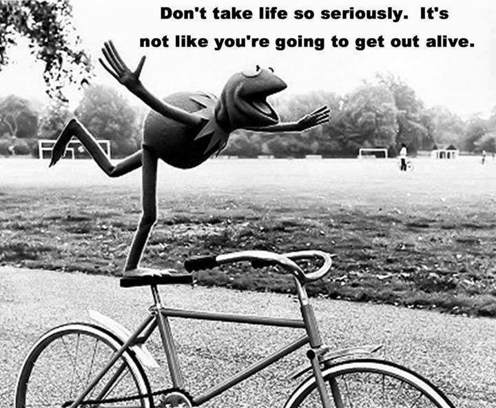 dont take life to seriously